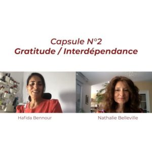 Capsule 360 & One – N°2 : Gratitude / Interdépendance