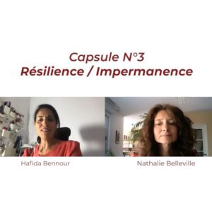 Capsule 360 & One – N°3 : Résilience / Impermanence