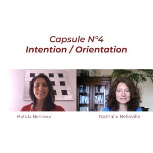 Capsule 360 & One – N°4 : Intention / Orientation
