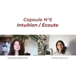 Capsule 360 & One – N°5 : Intuition / Écoute